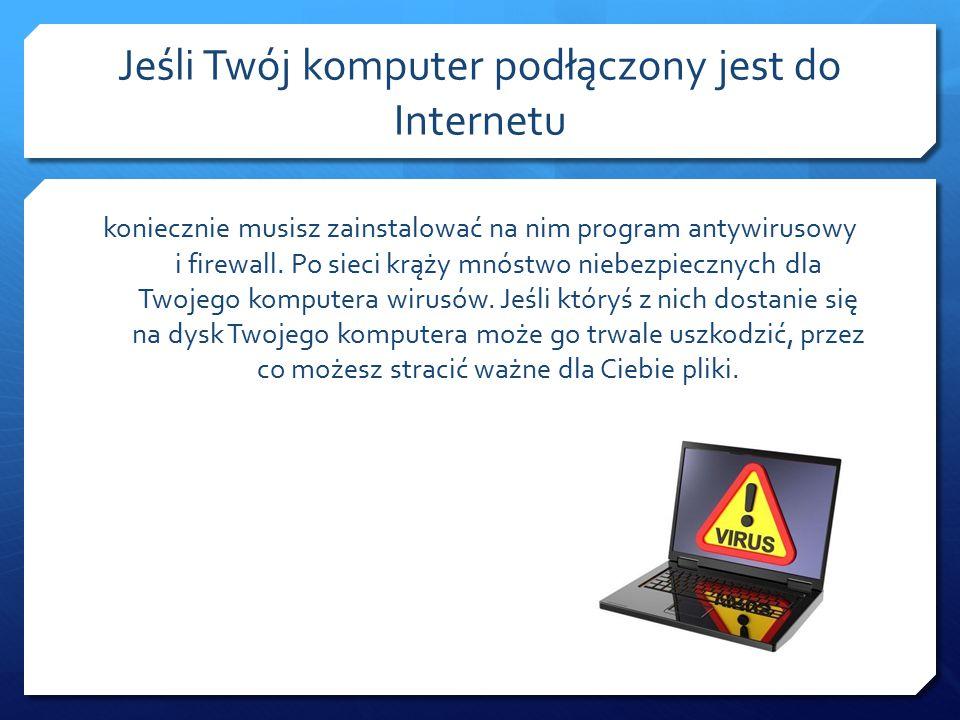 Jeśli Twój komputer podłączony jest do Internetu