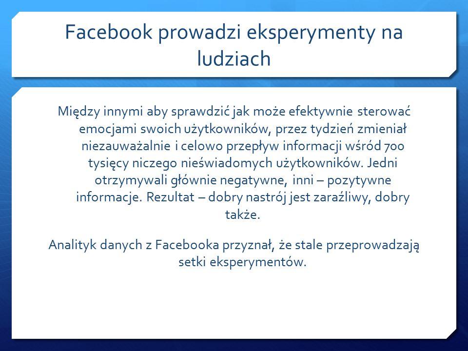 Facebook prowadzi eksperymenty na ludziach