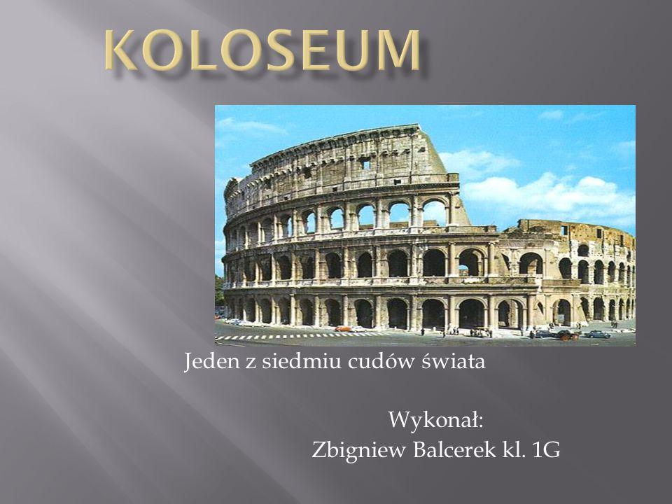 Jeden z siedmiu cudów świata Wykonał: Zbigniew Balcerek kl. 1G
