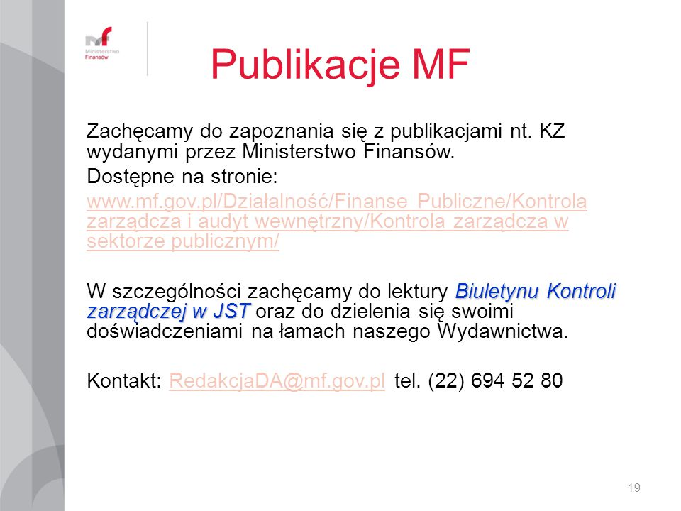 Publikacje MF Zachęcamy do zapoznania się z publikacjami nt. KZ wydanymi przez Ministerstwo Finansów.