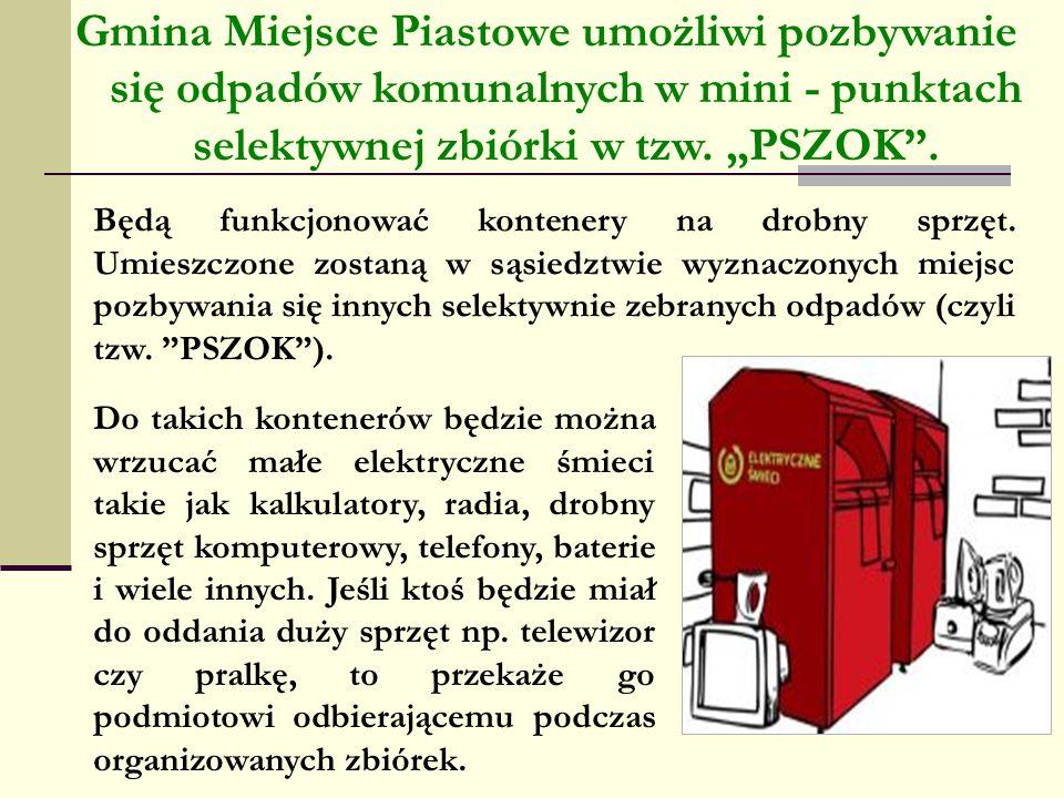 """Gmina Miejsce Piastowe umożliwi pozbywanie się odpadów komunalnych w mini - punktach selektywnej zbiórki w tzw. """"PSZOK ."""