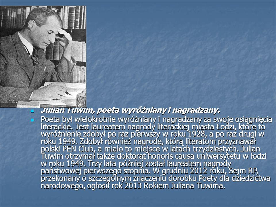 Julian Tuwim, poeta wyróżniany i nagradzany.