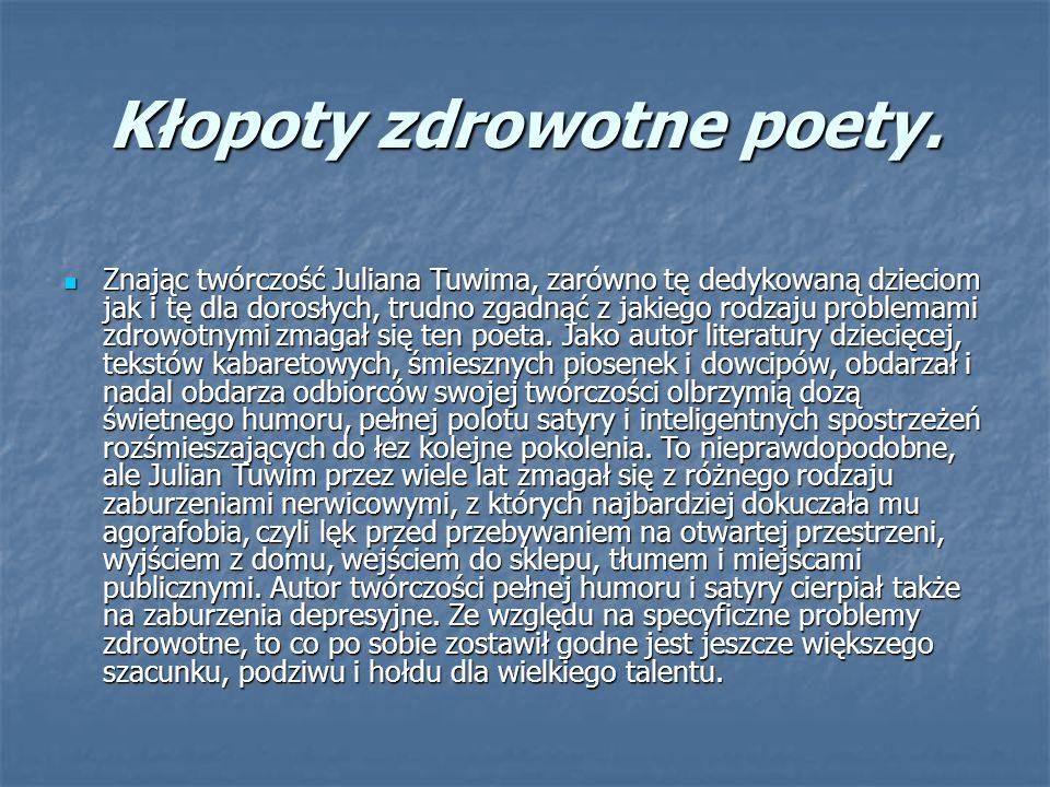 Kłopoty zdrowotne poety.