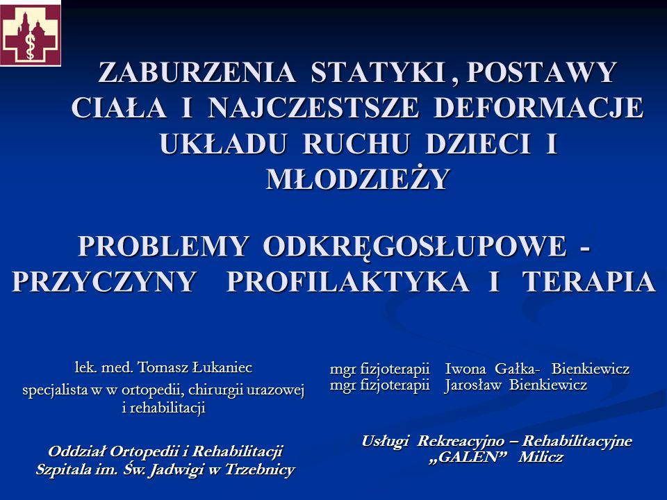 PROBLEMY ODKRĘGOSŁUPOWE - PRZYCZYNY PROFILAKTYKA I TERAPIA