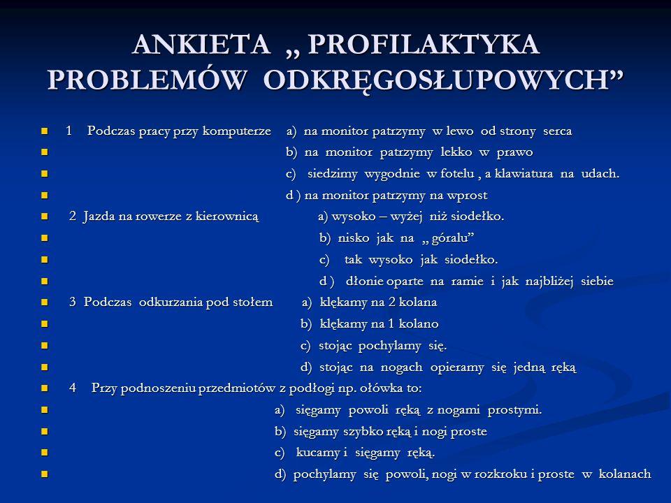 ANKIETA ,, PROFILAKTYKA PROBLEMÓW ODKRĘGOSŁUPOWYCH