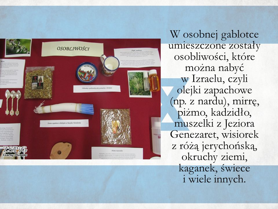 W osobnej gablotce umieszczone zostały osobliwości, które można nabyć w Izraelu, czyli olejki zapachowe (np.