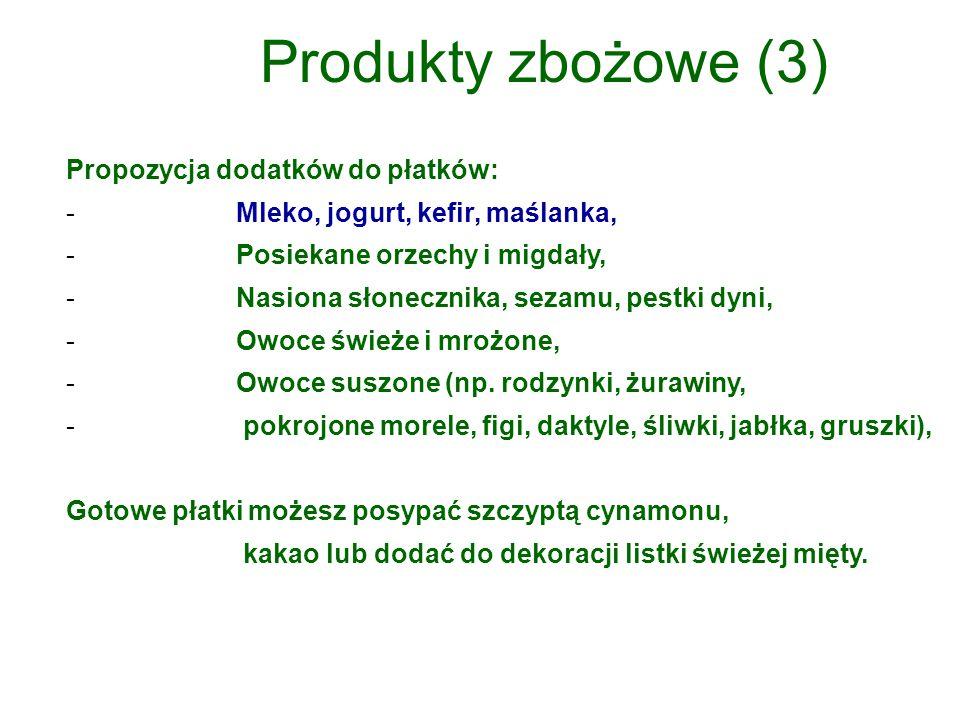 Produkty zbożowe (3) Propozycja dodatków do płatków: