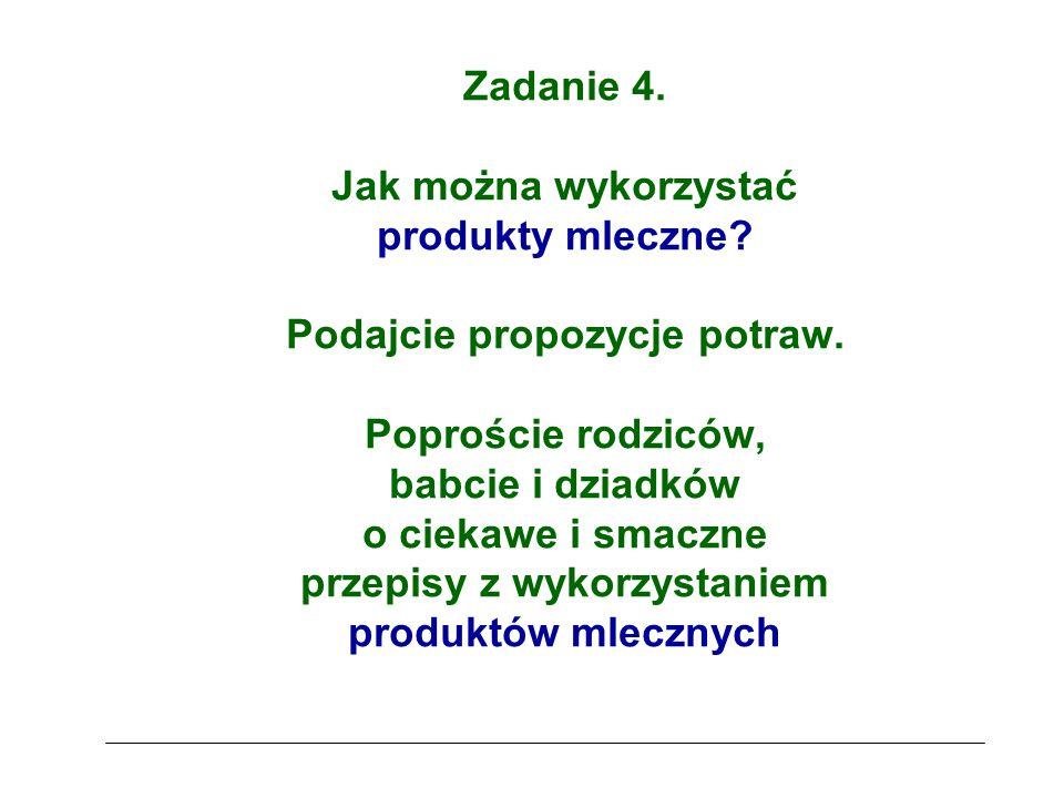 Zadanie 4. Jak można wykorzystać produkty mleczne