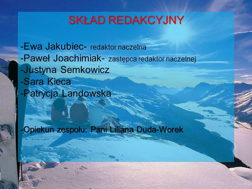 SKŁAD REDAKCYJNY -Ewa Jakubiec- redaktor naczelna