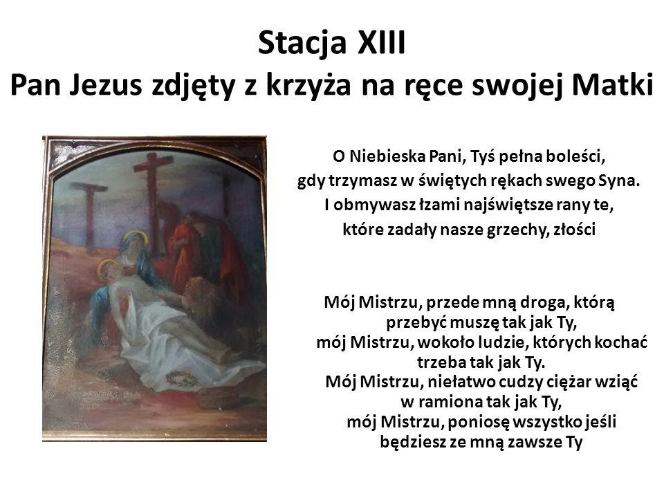 Stacja XIII Pan Jezus zdjęty z krzyża na ręce swojej Matki