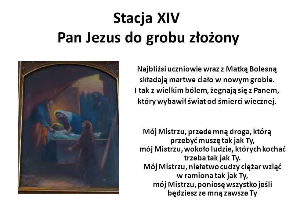 Stacja XIV Pan Jezus do grobu złożony