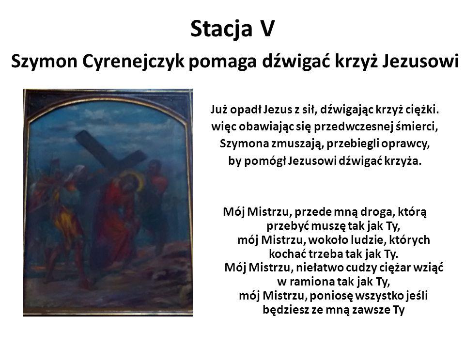 Stacja V Szymon Cyrenejczyk pomaga dźwigać krzyż Jezusowi