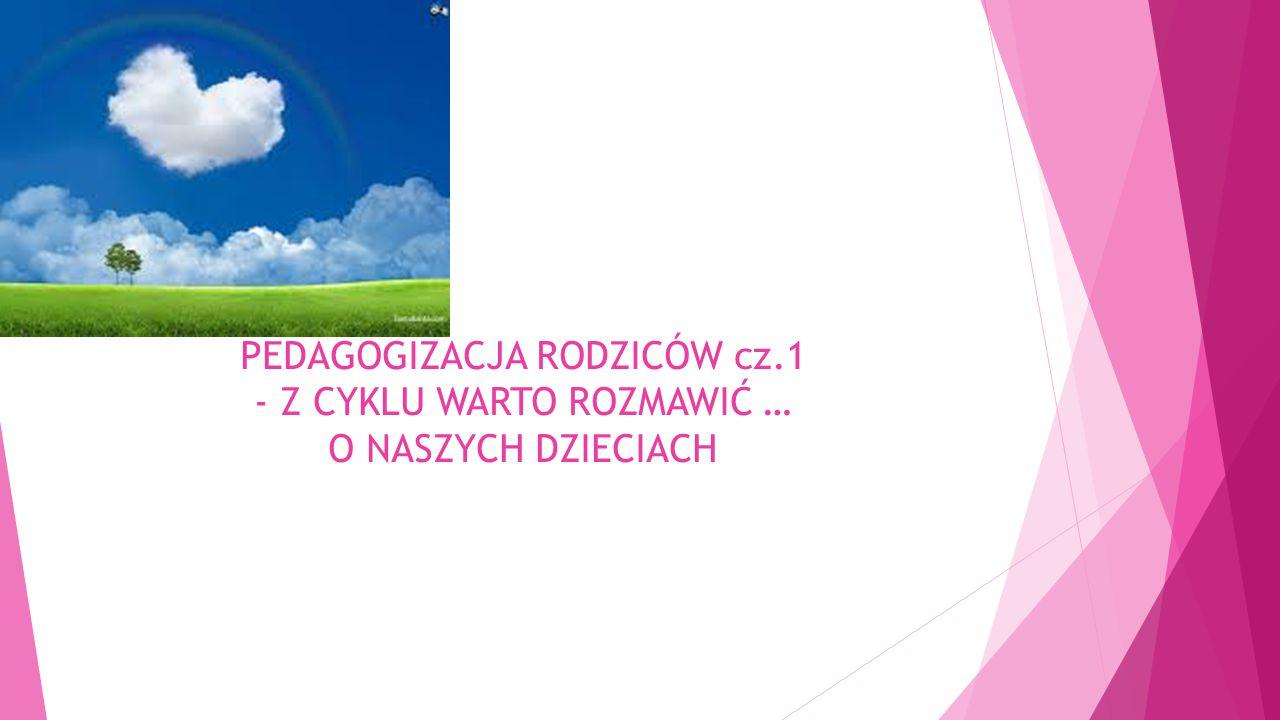 PEDAGOGIZACJA RODZICÓW cz