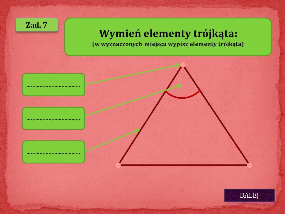 Wymień elementy trójkąta:
