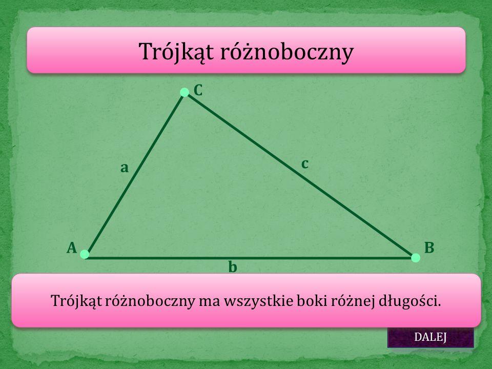 Trójkąt różnoboczny ma wszystkie boki różnej długości.