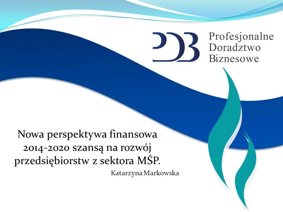 Nowa perspektywa finansowa 2014-2020 szansą na rozwój przedsiębiorstw z sektora MŚP.