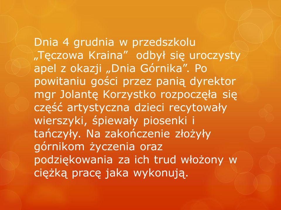 """Dnia 4 grudnia w przedszkolu """"Tęczowa Kraina odbył się uroczysty apel z okazji """"Dnia Górnika ."""