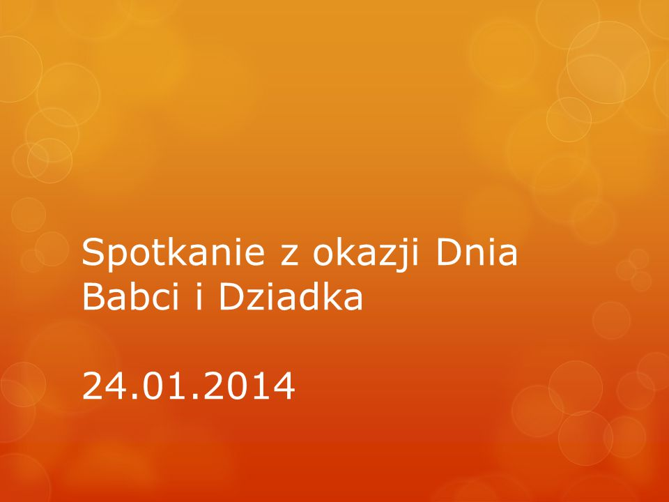 Spotkanie z okazji Dnia Babci i Dziadka 24.01.2014
