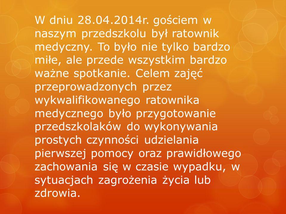 W dniu 28.04.2014r. gościem w naszym przedszkolu był ratownik medyczny.