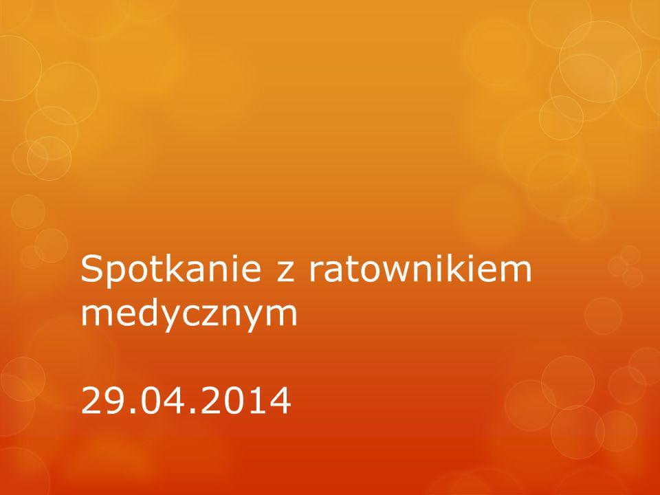 Spotkanie z ratownikiem medycznym 29.04.2014