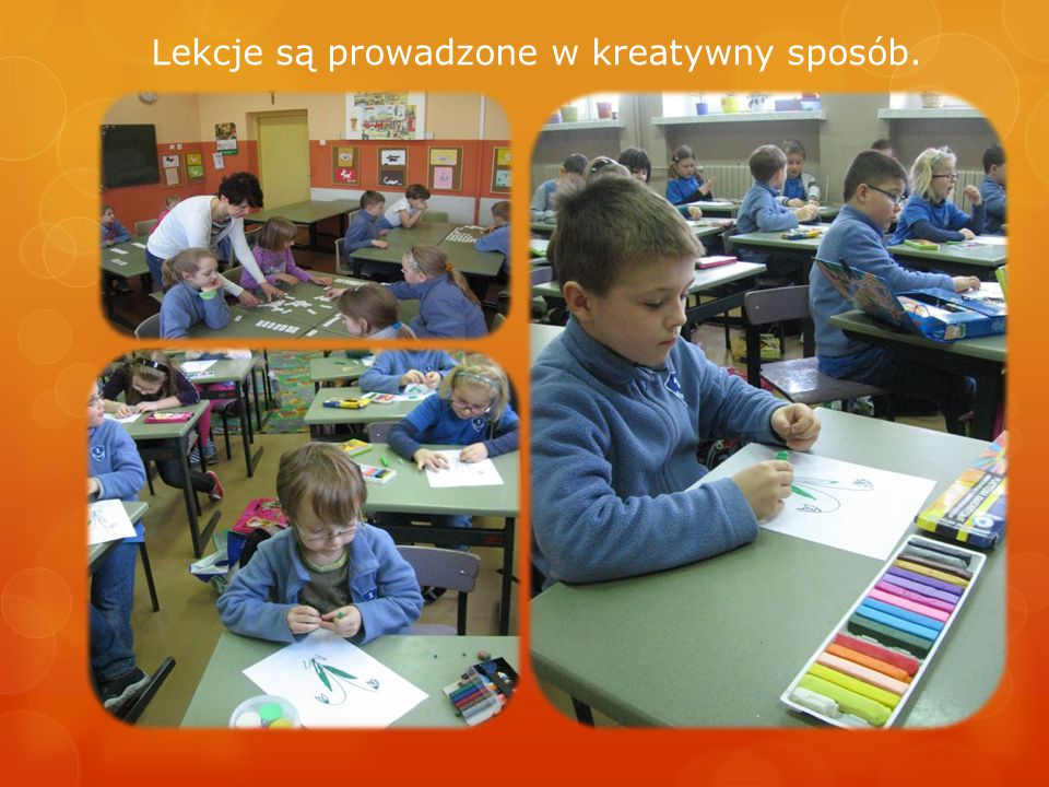 Lekcje są prowadzone w kreatywny sposób.