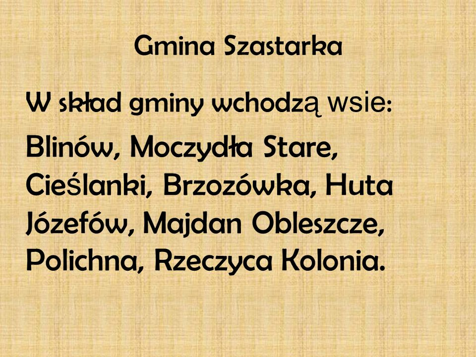 Gmina Szastarka W skład gminy wchodzą wsie: