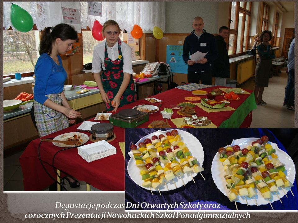 Degustacje podczas Dni Otwartych Szkoły oraz corocznych Prezentacji Nowohuckich Szkół Ponadgimnazjalnych