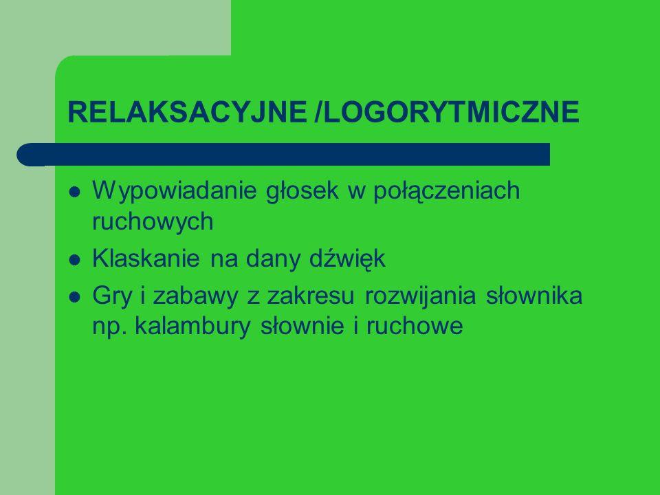 RELAKSACYJNE /LOGORYTMICZNE