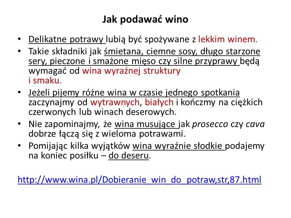 Jak podawać wino Delikatne potrawy lubią być spożywane z lekkim winem.