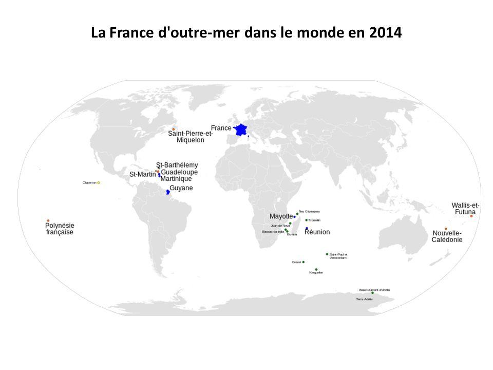 La France d outre-mer dans le monde en 2014