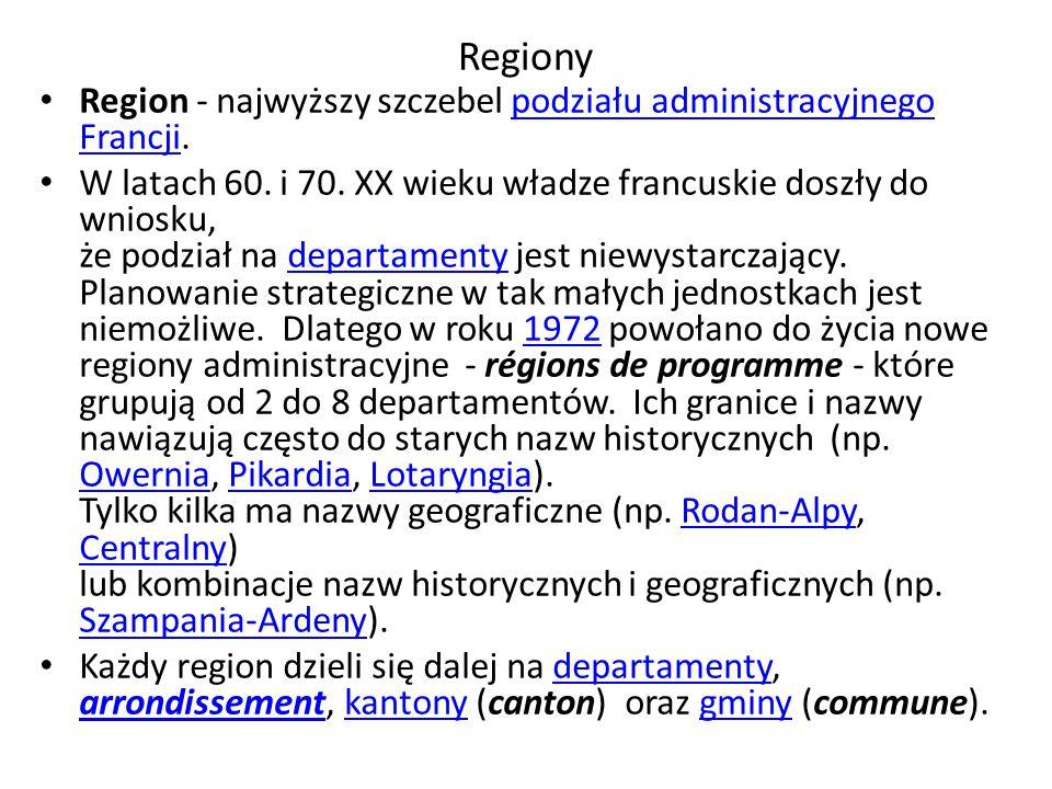 Regiony Region - najwyższy szczebel podziału administracyjnego Francji.