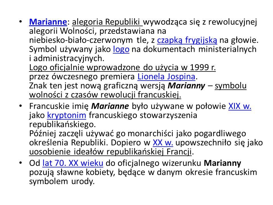 Marianne: alegoria Republiki wywodząca się z rewolucyjnej alegorii Wolności, przedstawiana na niebiesko-biało-czerwonym tle, z czapką frygijską na głowie. Symbol używany jako logo na dokumentach ministerialnych i administracyjnych. Logo oficjalnie wprowadzone do użycia w 1999 r. przez ówczesnego premiera Lionela Jospina. Znak ten jest nową graficzną wersją Marianny – symbolu wolności z czasów rewolucji francuskiej.