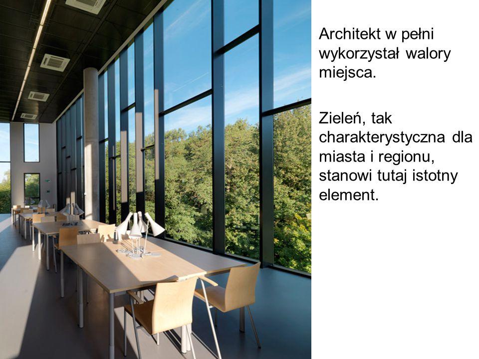 Architekt w pełni wykorzystał walory miejsca.