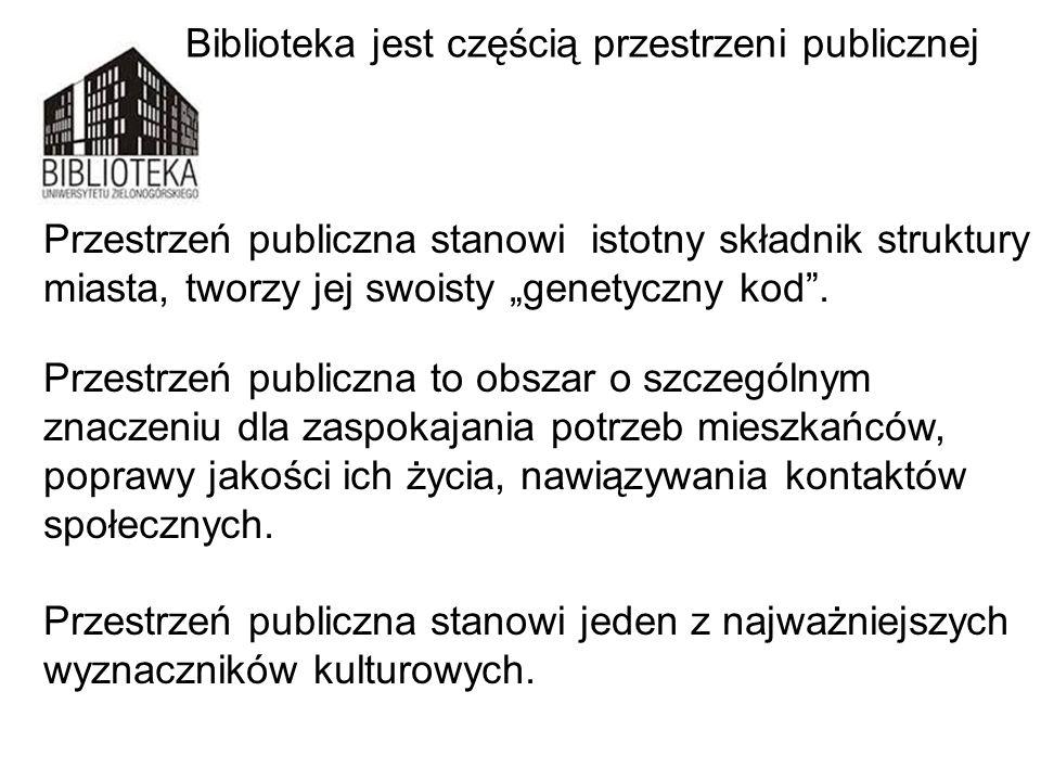 Biblioteka jest częścią przestrzeni publicznej