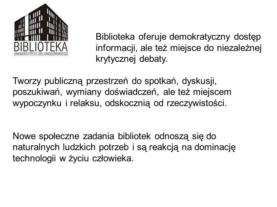 Biblioteka oferuje demokratyczny dostęp do