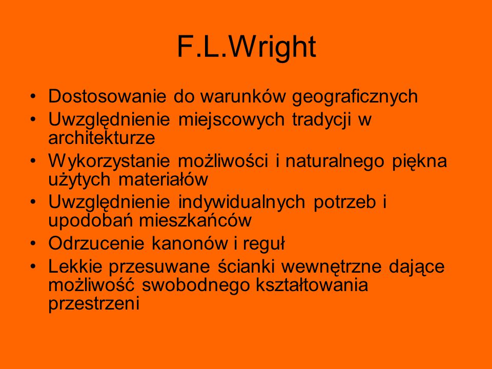 F.L.Wright Dostosowanie do warunków geograficznych