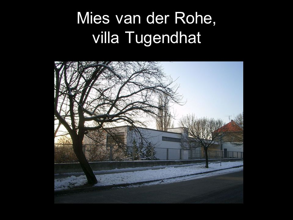 Mies van der Rohe, villa Tugendhat