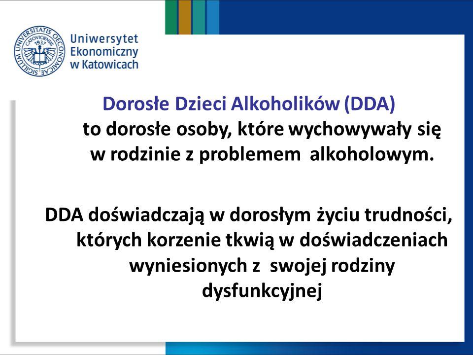 Dorosłe Dzieci Alkoholików (DDA) to dorosłe osoby, które wychowywały się w rodzinie z problemem alkoholowym.