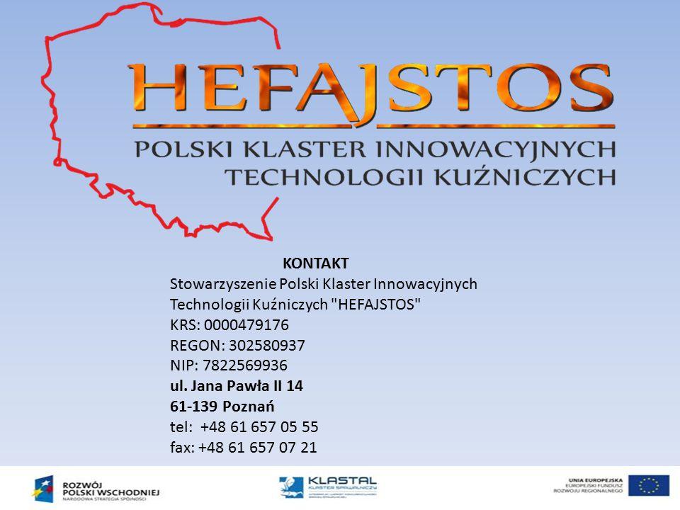 KONTAKT Stowarzyszenie Polski Klaster Innowacyjnych Technologii Kuźniczych HEFAJSTOS KRS: 0000479176.