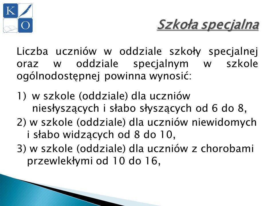 Szkoła specjalna Liczba uczniów w oddziale szkoły specjalnej oraz w oddziale specjalnym w szkole ogólnodostępnej powinna wynosić: