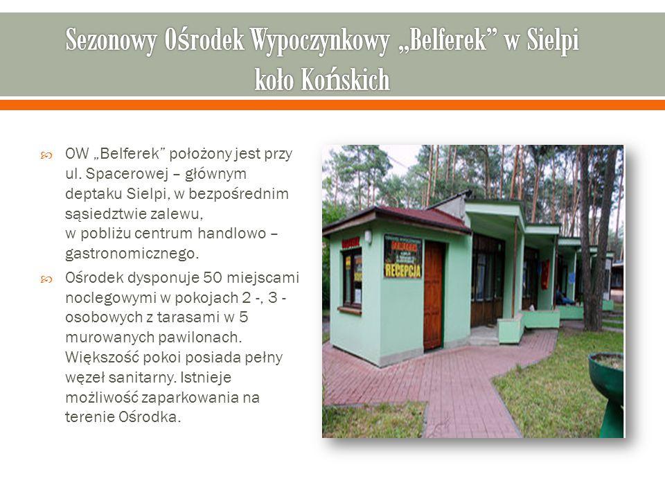 """Sezonowy Ośrodek Wypoczynkowy """"Belferek w Sielpi koło Końskich"""
