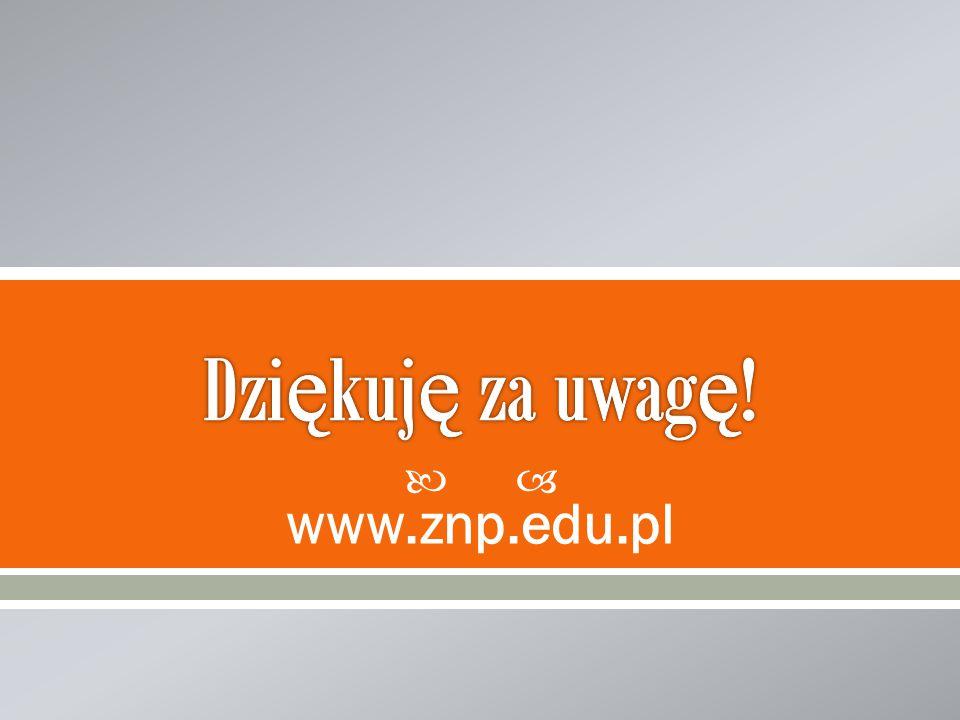 Dziękuję za uwagę! www.znp.edu.pl