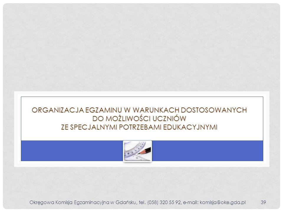 Organizacja egzaminu w warunkach dostosowanych do możliwości uczniów ze specjalnymi potrzebami edukacyjnymi