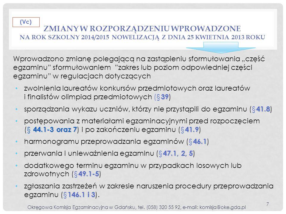 (Vc) Zmiany w rozporządzeniu wprowadzone na rok szkolny 2014/2015 nowelizacją z dnia 25 kwietnia 2013 roku.