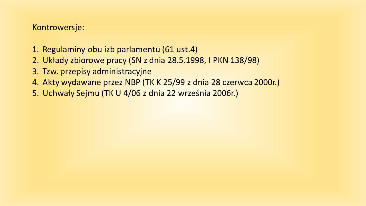 Kontrowersje: Regulaminy obu izb parlamentu (61 ust.4) Układy zbiorowe pracy (SN z dnia 28.5.1998, I PKN 138/98)