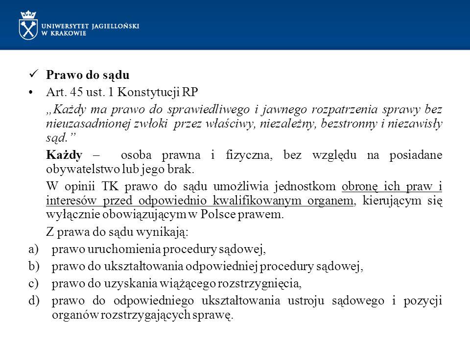 Prawo do sądu Art. 45 ust. 1 Konstytucji RP.