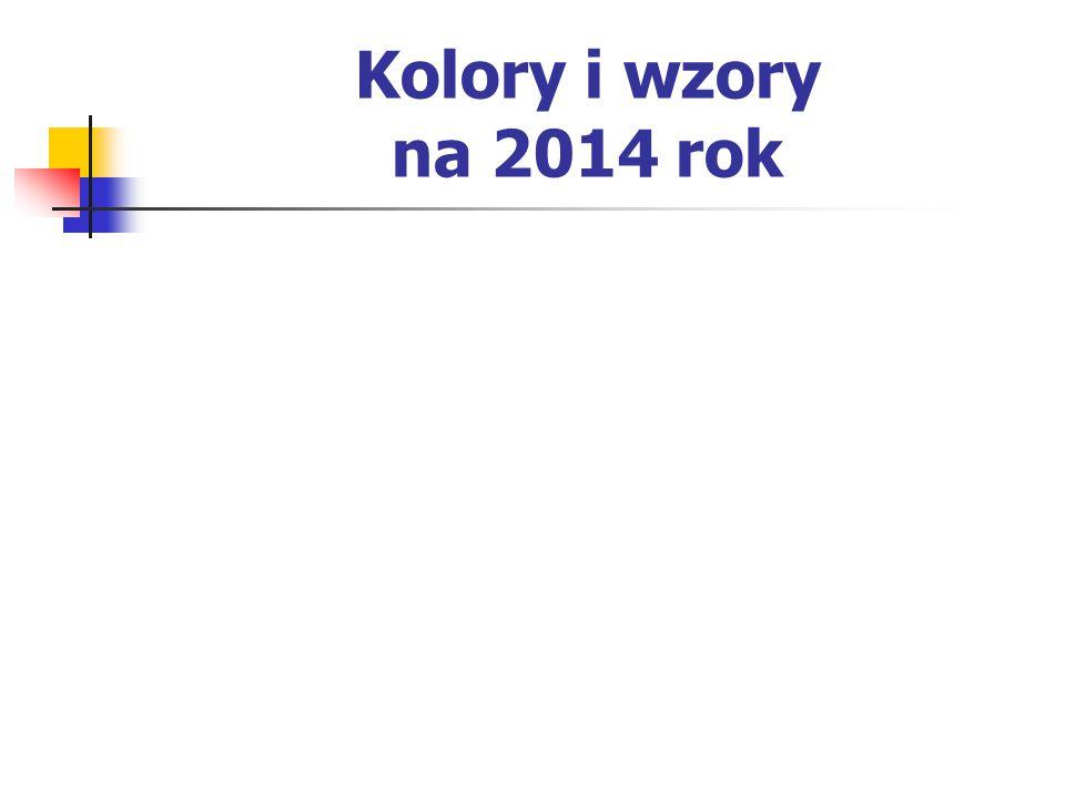 Kolory i wzory na 2014 rok