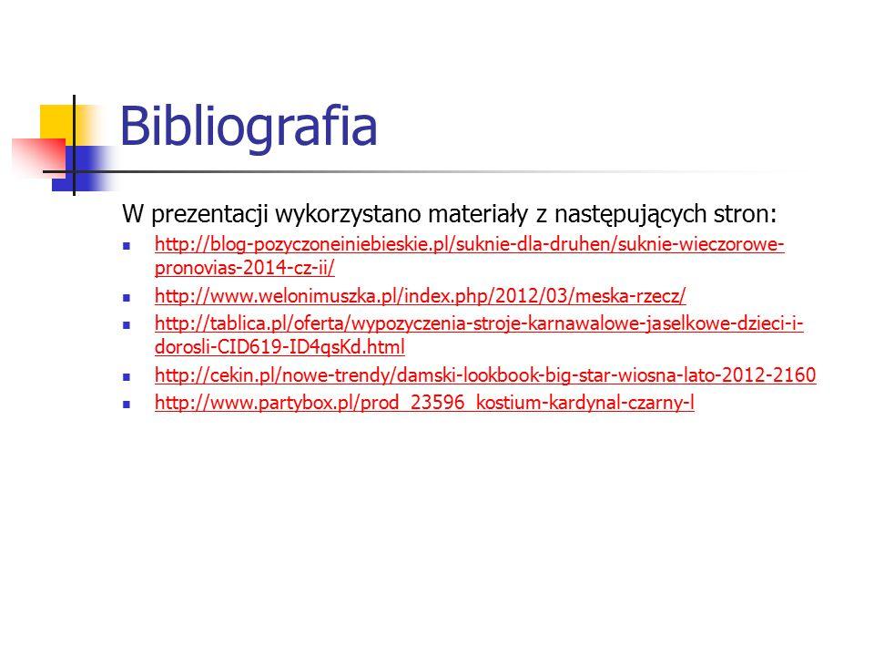 Bibliografia W prezentacji wykorzystano materiały z następujących stron: