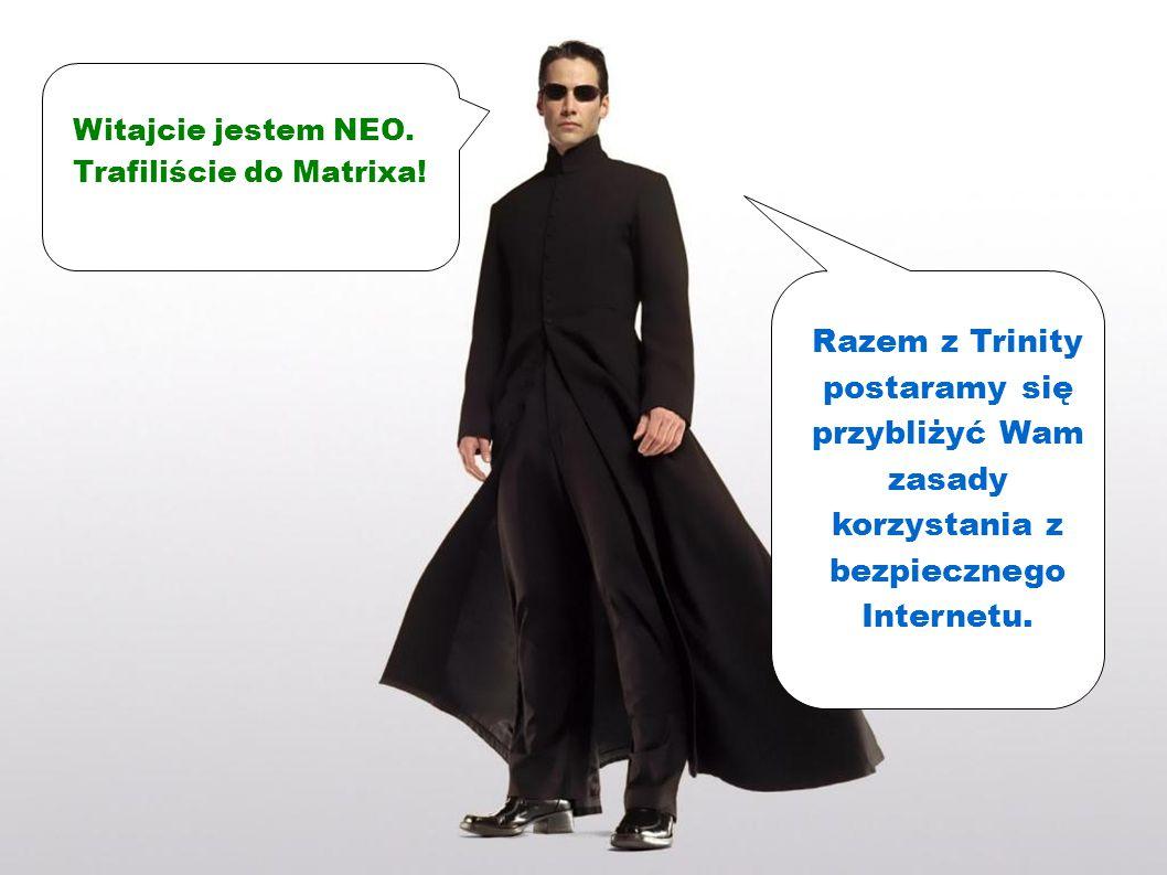 Witajcie jestem NEO. Trafiliście do Matrixa.