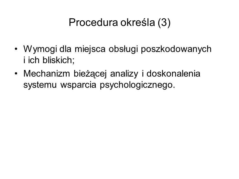 Procedura określa (3) Wymogi dla miejsca obsługi poszkodowanych i ich bliskich;